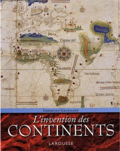 Linvention des continents Christian Grataloup site Keilo Jack Centrici